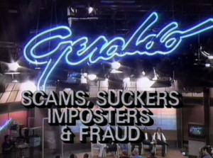 Geraldo Show Title, Scams, Suckers, Imposters & Frauds
