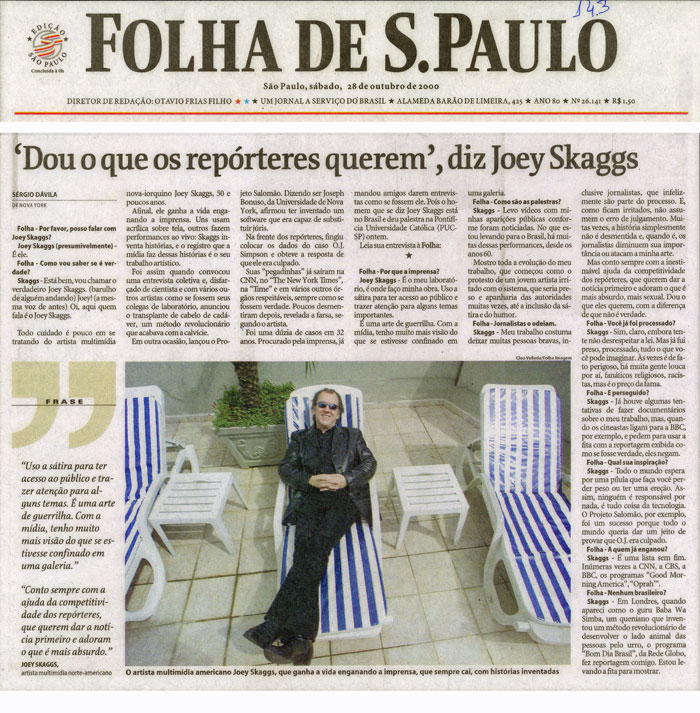 'Duo o que os repórteres querem', diz Joey Skaggs, Folha de S. Paulo, October 28, 2000