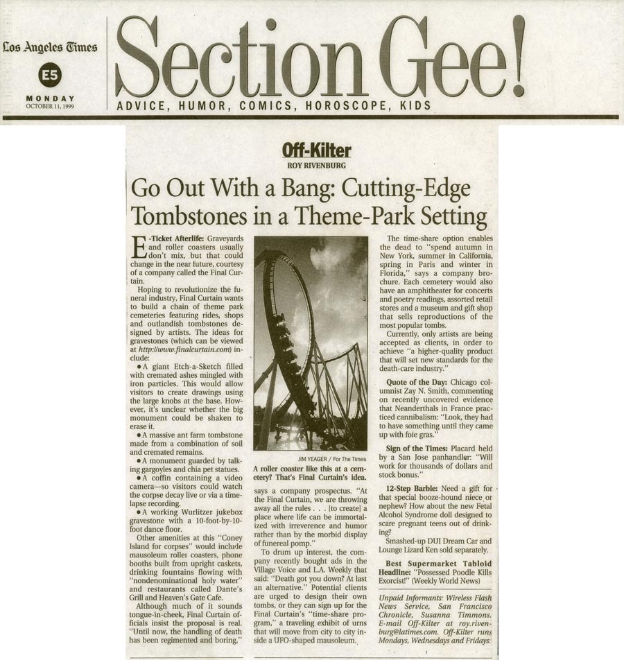 Off-Kilter: Go Out With a Bang--Cutting-Edge Tombstones in Theme-Park Setting, by Roy Rivenburg, Los Angeles Times, October 11, 1999