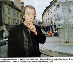 Skaggs had spread his web over Slovenia twice..., Dnevnik, Saturday, March 1, 2001